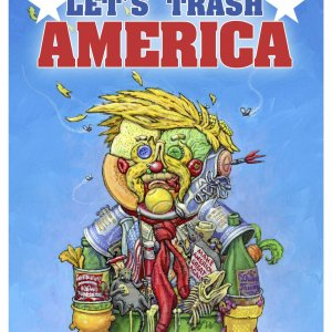 Let's Trash America - The Trashman's Campaign Poster!